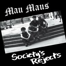 Society's Rejects - Vinile LP di Mau Maus