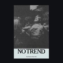You Deserve Your Life - Vinile LP di No Trend