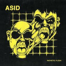 Pathetic Flesh - Vinile LP di Asid