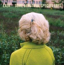 Some Beautiful Species Left - Vinile LP di Exek