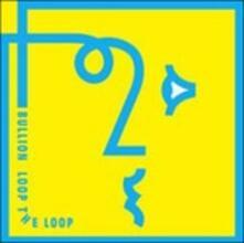 Loop the Loop - Vinile LP di Bullion