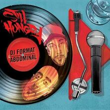 Still Hungry - Vinile LP di DJ Format,Abdominal