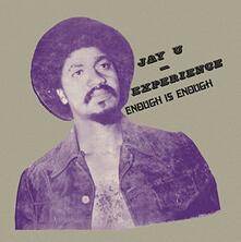 Enough Is Enough - Vinile LP di Jay-U Experience