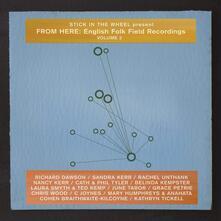 From Here. English Folk Field Recordings vol.2 - CD Audio di Stick in the Wheel