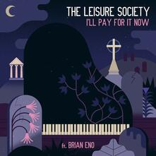 I'll Pay for it Now - Vinile LP di Leisure Society