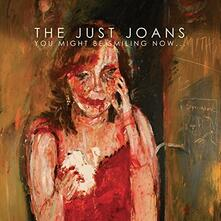 You Might Be Smiling Now - Vinile LP di Just Joans