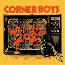 Waiting for 2020 - Vinile LP di Corner Boys