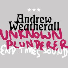 Unknown Plunderer - Endtimes Sound - Vinile LP di Andrew Weatherall