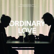 Ordinary Love (Colonna Sonora) - Vinile LP di David Holmes,Brian Irvine