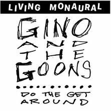 Do the Get Around - Vinile LP di Gino and the Goons