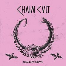 Shallow Grave - Vinile LP di Chain Cult