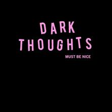 Must Be Nice - Vinile LP di Dark Thoughts