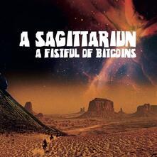 Fistful of Bitcoins - Vinile LP di A Sagittariun