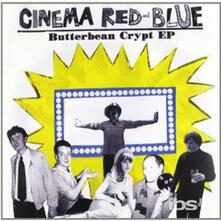 Butterbean Crypt Ep - Vinile LP di Cinema Red and Blue