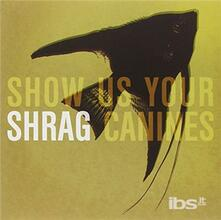 Show Us Your Canines - Vinile 7'' di Shrag