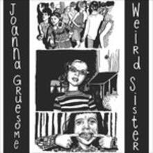 Weird Sister - Vinile LP di Joanna Gruesome