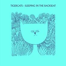 Sleeping In The Backseat - Vinile 7'' di Tigercats