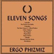 Eleven Songs - Vinile LP di Ergo Phizmiz