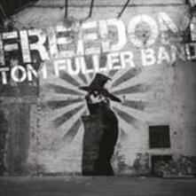 Freedom - Vinile LP di Tom Fuller (Band)