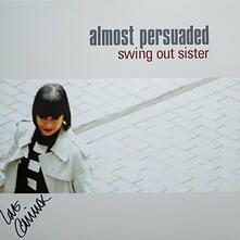 Almost Persuaded - Vinile LP di Swing Out Sister