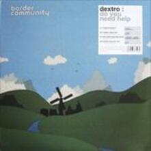 Do You Need Help - Vinile LP di Dextro