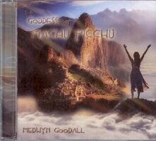 Goddes of Machu Picchu - CD Audio di Medwyn Goodall