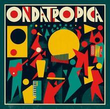 Ondatrópica - Vinile LP di Ondatrópica