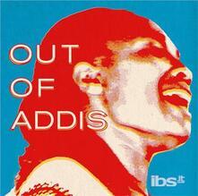 Out of Addis - Vinile LP