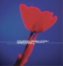 Ten Days of Blue (Limited Edition) - Vinile LP di John Beltran