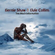 Too Much Information - Vinile LP di Bernie Shaw,Dale Collins
