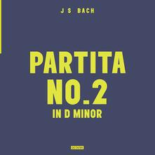 Partita n.2 in Re minore (180 gr.) - Vinile LP di Johann Sebastian Bach,Daniel Pioro