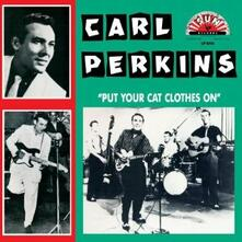 Put Your Cat Clothes on (180 gr.) - Vinile LP di Carl Perkins