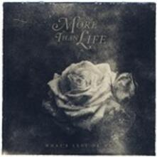 What's Left of me - Vinile LP di More Than Life