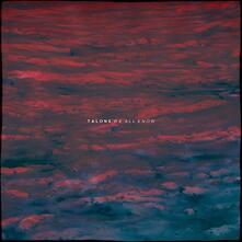 We All Know - Vinile LP di Talons
