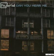 Can You Hear me - Vinile LP di Hybrid
