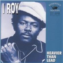Heavier Than Lead - Vinile LP di I-Roy