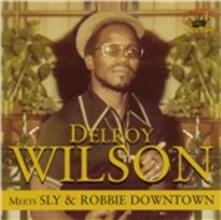 Meets Sly and Robbie Downtown - Vinile LP di Delroy Wilson