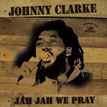 Jah Jah We Pray - Vinile LP di Johnny Clarke