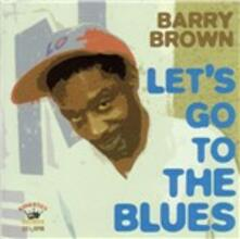 Let's Go to the Blues - Vinile LP di Barry Brown