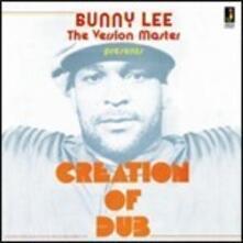 Creation of Dub - Vinile LP di Bunny Lee