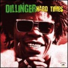 Hard Times - Vinile LP di Dillinger