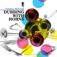 Dubbing with Horns - Vinile LP di Tommy McCook