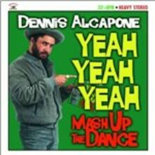 Yeah Yeah Yeah. Mash Up the Dance - Vinile LP di Dennis Alcapone