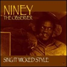 Sing it Wicked Style - Vinile LP di Niney the Observer