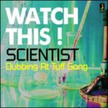 Watch This - Dubbing at Tuff Gong - Vinile LP di Scientist