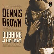 Dubbing at King Tubby's - Vinile LP di Dennis Brown