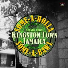 Some-a-Holla Some-a-Bawl.Sounds from Kingston Town Jamaica - Vinile LP