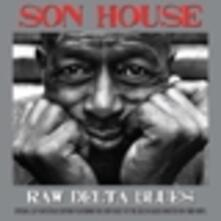 Raw Delta Blues (180 gr.) - Vinile LP di Son House