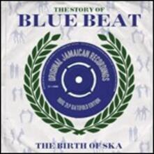 The Story of Bluebeat. The Birth of Ska - Vinile LP