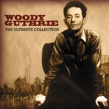 The Ultimate Collection - CD Audio di Woody Guthrie